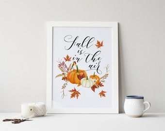 fall is in the air printable · fall quote print · fall wall decor · watercolor pumpkin · fall foliage print · harvest time · autumn decor