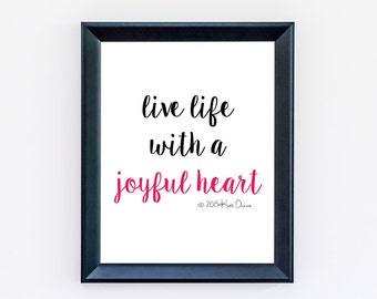 Quote Print - Live Life With A Joyful Heart - Typography Print - Dorm Decor - Home Decor - Minimalist Wall Art - Quote Print -