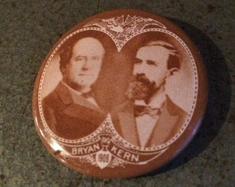 1970s Reproduction Presidential Campaign Button/Pin - Bryan/Kern 1908