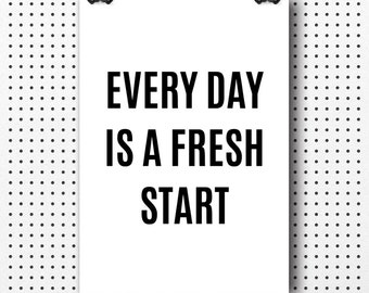 Every day is a fresh start, motivational quote, typography print, workout quotes, motivational poster, typographic poster, fresh start print