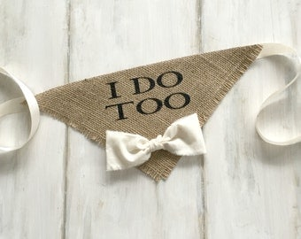 Custom Bowtie Color Dog Bandana I Do Too Natural Burlap Wedding Collar Boy Bowtie Bridal Shower Gift Engagement Photos Save the Date