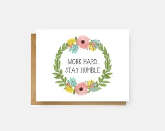 Work Hard // Stay Humble // Thinking Of You // Missing You // Just Because Card // Greeting Card // Watercolor Floral // The Busy Bee