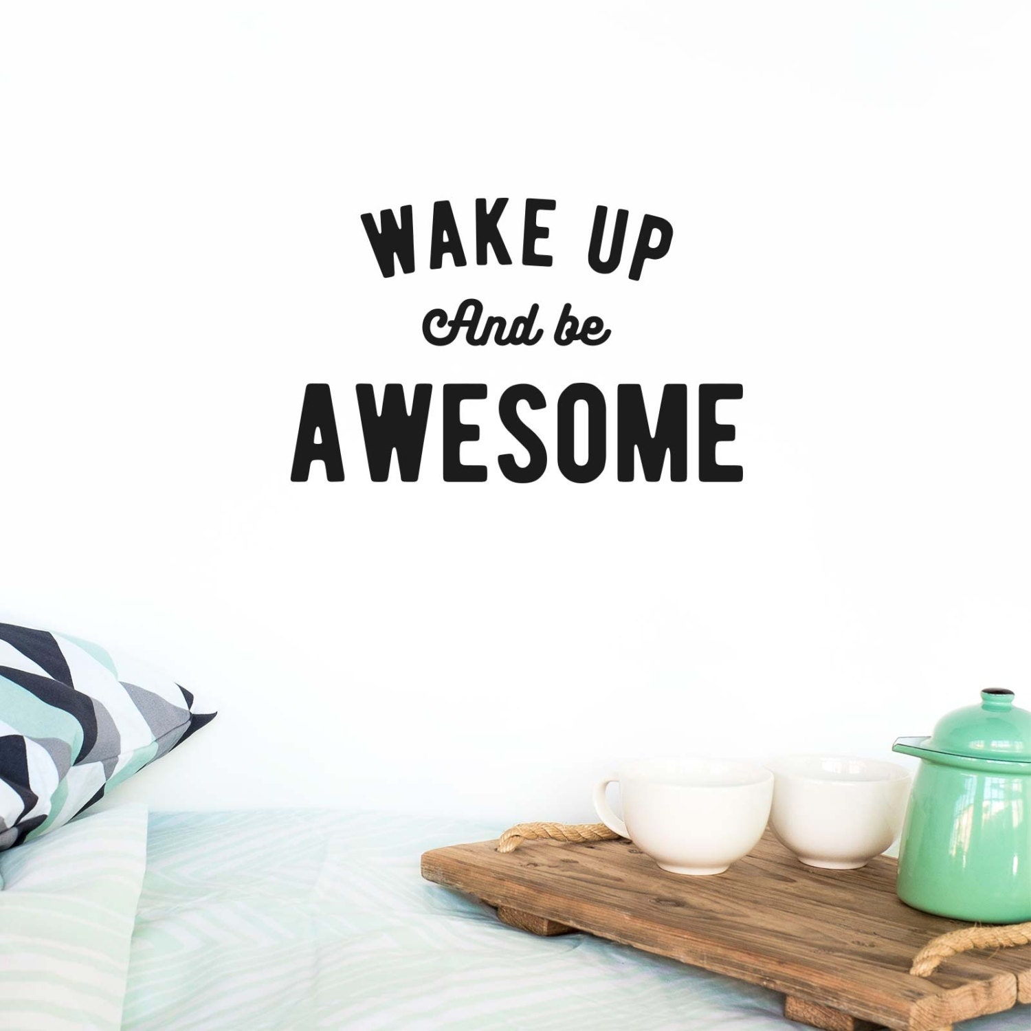 Wake Up To A Fresh Bedroom Style: Wall Decal Quote: Wake Up And Be Awesome / Wall Vinyl Sticker