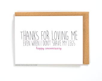 Anniversary card funny Valentines day card thanks for loving me boyfriend card for him shave my legs love card Anniversary I love you