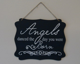 Angels danced the day you were born. hanging sign, Plaque, with vinyl saying