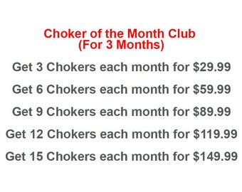 Choker of the Month Club