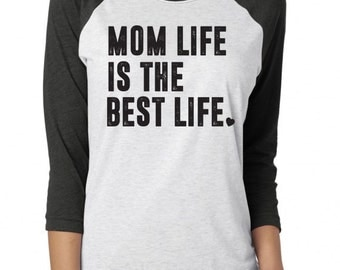 Mom Life Is The Best Life. Baseball Sleeve Shirt. Mom Life Shirt. Mom. Mama Bear. Mommin Ain't Easy. Hot Mess. Mom Life. Mothers Day Gift.