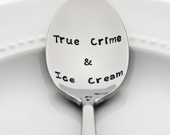 True Crime & Ice Cream | (inspired by the My favorite Murder podcast) | Stainless Steel Stamped Spoon | Murderino Gift | Stay Sexy