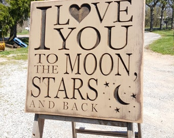 "Custom Carved Wooden Sign - ""I Love You To The Moon Stars and Back"""