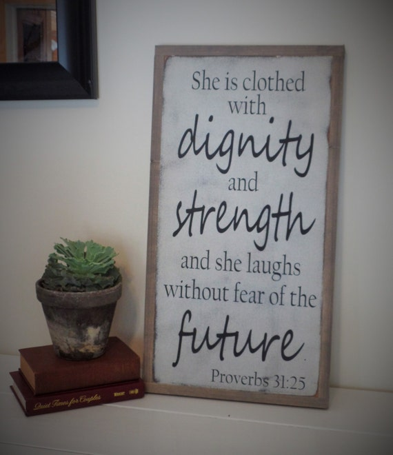 She Is Clothed With Strength And Dignity Canvas: She Is Clothed With Dignity And Strength Wood Sign Bible Verse