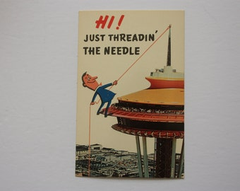 Space Needle postcard, Hi ! Just threadin' the needle postcard, Seattle souvenir,, the space needle souvenir,  tower postcar