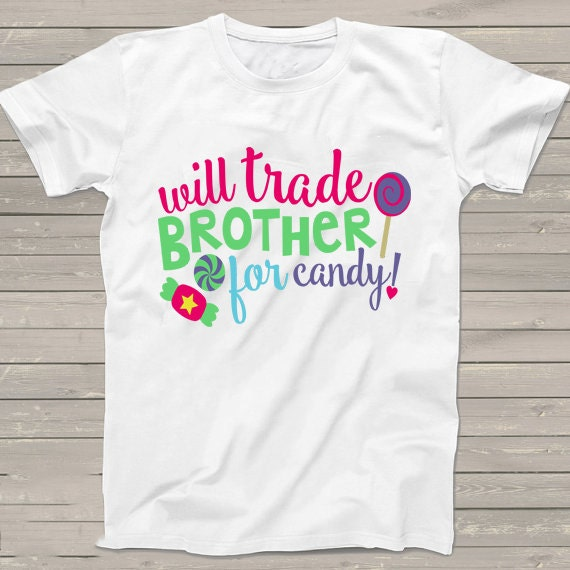 Big sister shirt funny will trade brother for candy for Trade t shirt printing