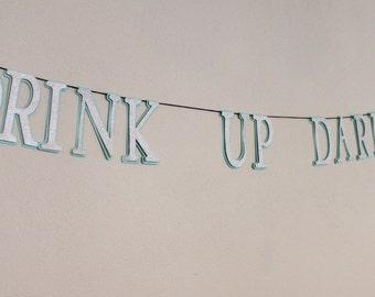 Drink Up Darling Banner - Bachelorette party Decor, Bridal Shower Decor, Birthday Party Decor, Robin's Egg Blue