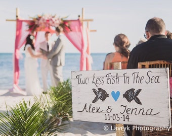 Beach Wedding Decor, Two Less Fish In The Sea Nautical Wedding Decor, Rustic Beach Sign