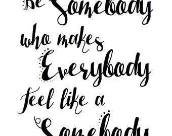 Be Somebody Print