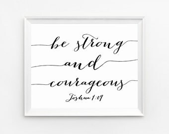 Bible Verse Art, Scripture Art, Be Strong and Courageous Printable, Joshua 1 9, Bible Verse Print, Christian nursery decor