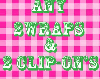 Any 2 Head Wraps & 2 Clip-On Bows