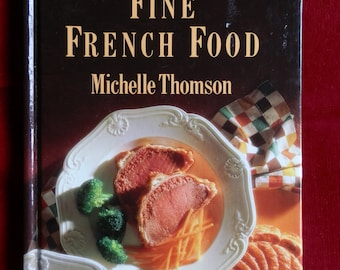 Vintage Cookery Book: Fine French Food by Michelle Thompson, Sainsbury's Recipe Library 1990
