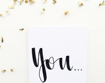 You . . . are the best - Friendship Card - Greeting Card - Hand lettered