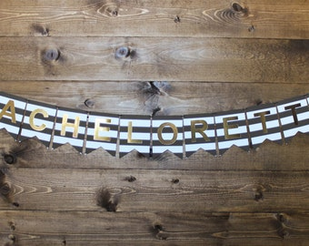 Bachelorette Banner --Black & White Horizontal Stripes, Gold Foil--