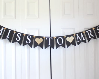 Gold Black, White, Miss to Mrs banner/ bridal shower banner/bachelorette party decor/ wedding decorations/ photo props /wedding