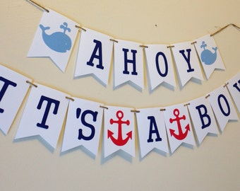 SALE* Ahoy Its A Boy Banner . Nautical Theme Baby Shower . Gender Revealed .