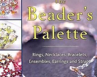 THE BEADERS PALETTE - Rings, Necklaces, Bracelets & Ensembles - 2002 - by Ondori Japan