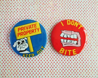 Pair of Vintage Humorous Pin Backs - Private Property and I Don't Bite