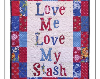 Love My Stash Wall Quilt Pattern