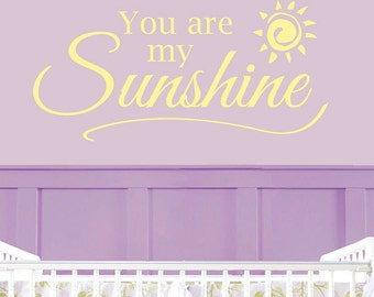You Are My Sunshine Decal - Nursery Decals Girls - Nursery Decal - Sunshine  Nursery - Nursery Wall Decal - Sunshine Decal - 5033