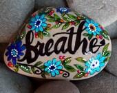 breathe / painted rocks / painted stones / rock art / rest now / relax / release / trust / let go / yoga / beach stones / cape cod