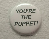 """Puppet Hillary Trump 2.25"""" Pin - You're the Puppet - Political Pin - or Anti-Political Pin (However You View It)"""