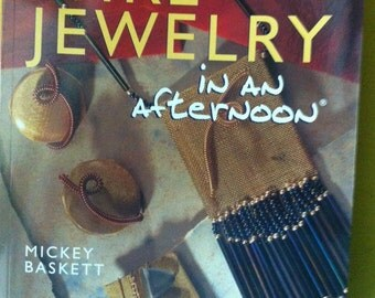 Wire Jewelry in an Afternoon 128 page book