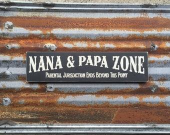 Nana & Papa Zone - Handmade Wood Sign
