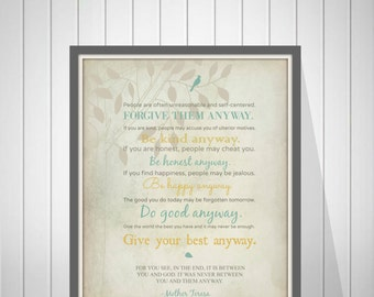 Mother Teresa Quote - Mother Teresa Do It Anyway Poem - Forgive Them Anyway - Be Kind Anyway - Bible Verse Wall Art - 48977