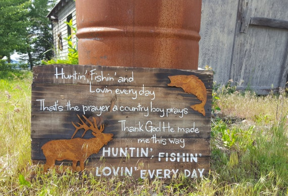 Huntin 39 fishin 39 lovin 39 every day rustic wood sign by for Hunting fishing loving everyday lyrics