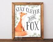 Stay clever little fox, nursery art, woodland nursery, fox, nursery decor fox nursery fox print fox nursery decor fox wall art fox printable