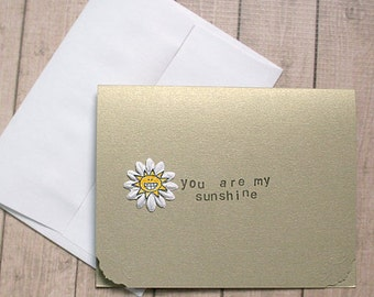 You Are My Sunshine Gold-Metallic Note / Greeting / Valentine Card - 5.5 inches by 4.25 inches