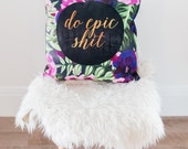 funny pillow cases, do epic shit, pillows with sayings, graduation gift, decorative throw pillows, purple, gold, hand lettering