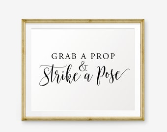 Grab a Prop and Strike a Pose Sign Printable, Wedding sign, Photo booth wedding display, Party Decor, Photo booth props