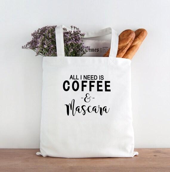 All I need is coffee & mascara, coffee tote, mascara, coffee lovers, coffee lovers gift