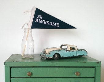 Be Awesome Pennant Flag/Mini Pennant/Vintage Style Pennant/Wool Felt Pennant Banner/Wallhanging/Room Decor