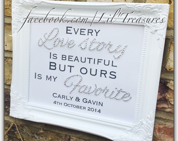 Every Love Story Is Beautiful... Personalised crystal framed print, ornate frame 8x10. Wedding gifts, Valentines, ShabbyChic