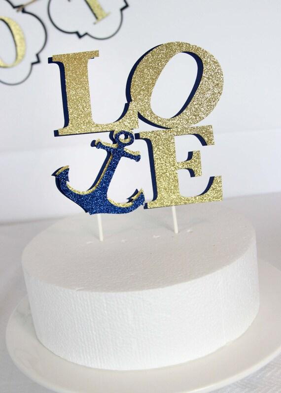 LOVE Anchor Cake Topper / Nautical Wedding Nautical Bridal