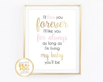 I'll love you forever Ill like you for always as long as I'm living my baby you'll be , Real gold foil, Real Foil Print, Robert Munsch
