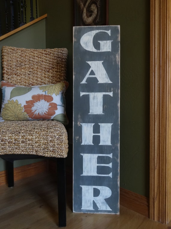 Gather Sign 10x40 Hand Painted Wood Sign Vertical Gather