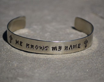 He Knows My Name - Christian Cuff Bracelet, Hand Stamped Cuff Bracelet, Religious Bracelet, Cross Bracelet, Gift for Christians + Ships Free