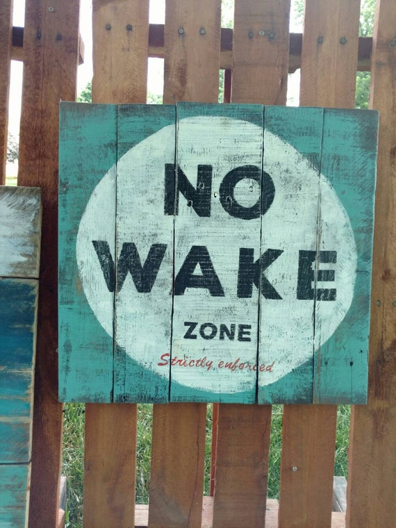 Items similar to no wake zone reclaimed wood wall decor for Decor zone homes