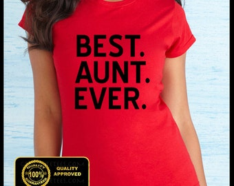 Best Aunt Ever Tshirt, Best Auntie Ever Shirt, Gifts for Aunts, Funny Auntie T-shirt