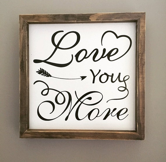 love you more love sign wall decor by timberandlaceco. Black Bedroom Furniture Sets. Home Design Ideas